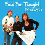 Food for Thought with Deirdre Anderson & Laura Mangone 5pm Sat. & Sun