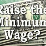 Minimum Wage In A 21st Century Economy – More Harm Than Good?