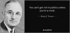 quote-you-can-t-get-rich-in-politics-unless-you-re-a-crook-harry-s-truman-59-25-22