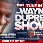 Wayne Dupree – 09:00 – 10:00pm EST Weekdays