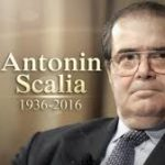 Remembering Justice Antonin Scalia -Second Year Anniversary of His Untimely Passing
