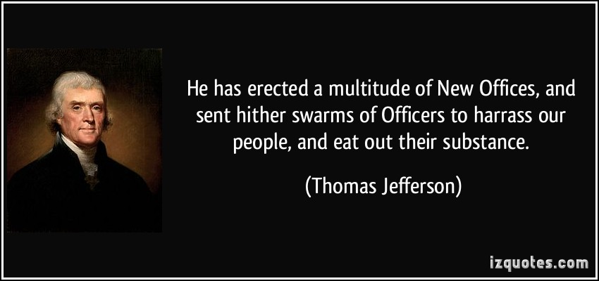 quote-he-has-erected-a-multitude-of-new-offices-and-sent-hither-swarms-of-officers-to-harrass-our-thomas-jefferson-307080